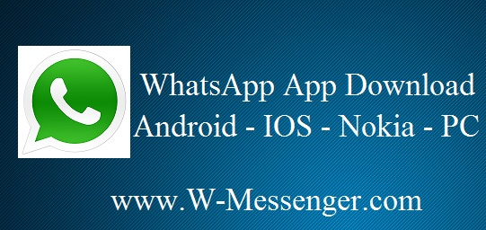 Download WhatsApp App Download - Android IOS Nokia