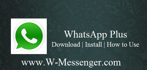WhatsApp Plus Download Install How to Use & Why