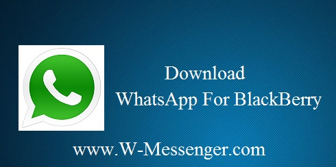 WhatsApp For Blackberry Download & Install WhatsApp Apk