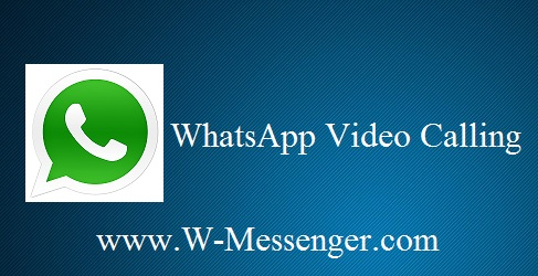 WhatsApp Video Calling - How to Use & Activate