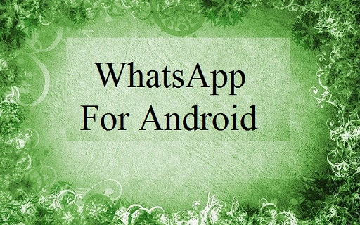 WhatsApp for Android Download Whatsapp Android