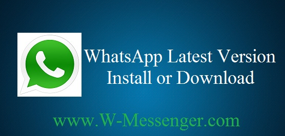 Whatsapp Latest Version Download