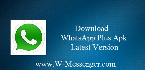 Whatsapp Plus Apk Download Free Latest Version {No Ads}